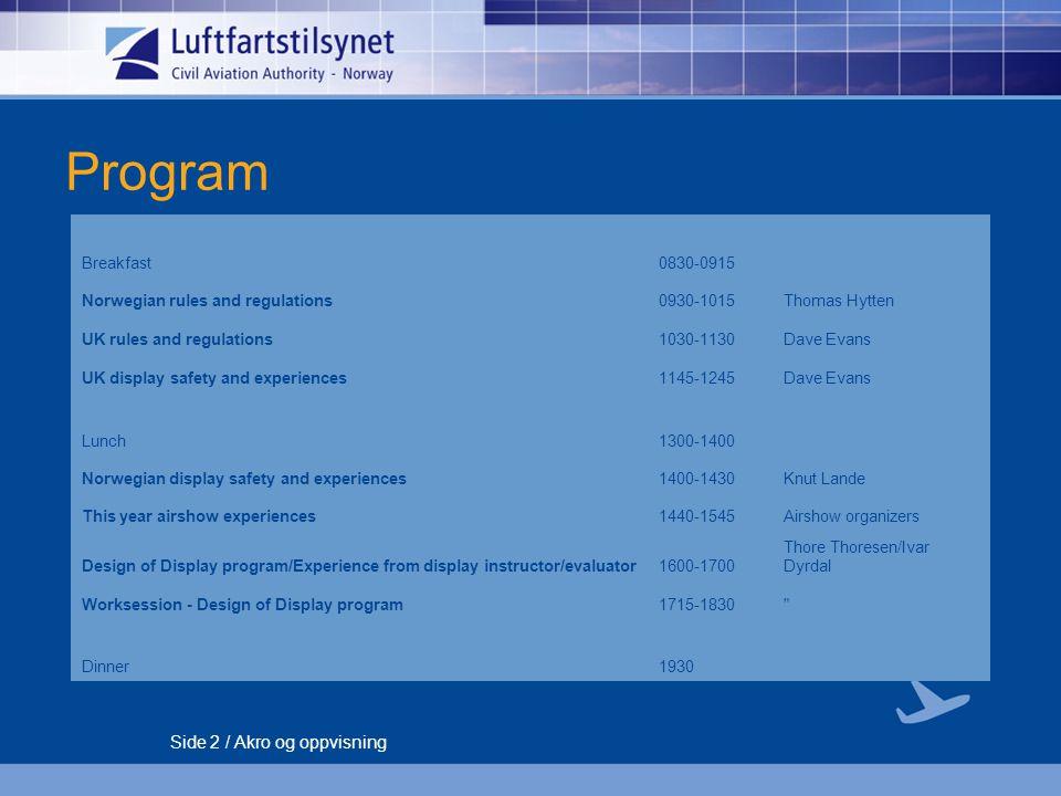 Side 3 / Akro og oppvisning Program Breakfast0830-0915 Organization of airshows - operations0930-1015Knut Lande Pyrotech.