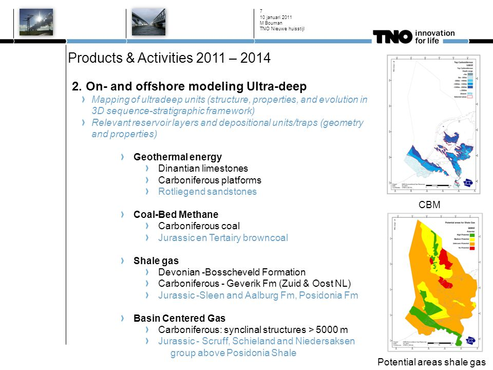 Deliverables 2011 Main Activities Compilation of on- and offshore grids New seismic interpretations from 3D surveys onshore (WNB, North Holland, North Netherlands) Deliverables Status Jan 2012 New grids for TWT, isopach, depth, thickness: Jan 2012 Update every year !!.