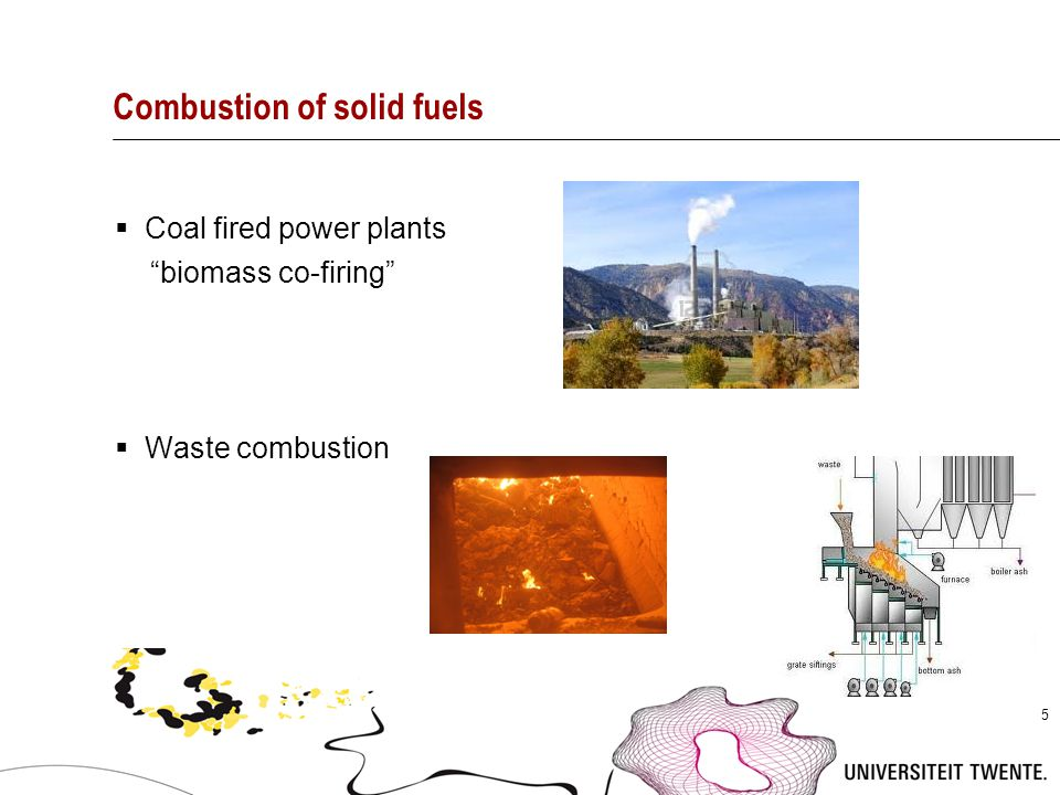 """5 Combustion of solid fuels  Coal fired power plants """"biomass co-firing""""  Waste combustion"""