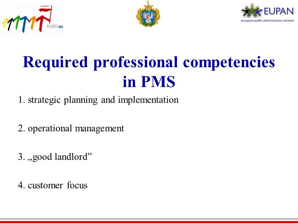 Required professional competencies in PMS 1. strategic planning and implementation 2.