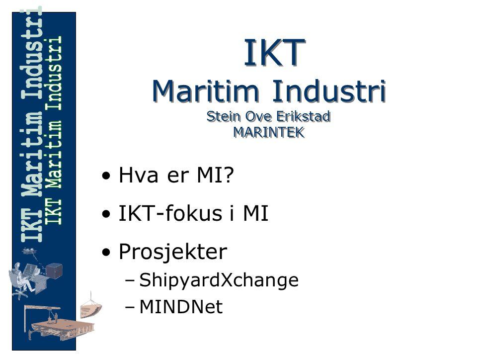 IKT Maritim Industri Stein Ove Erikstad MARINTEK Hva er MI.