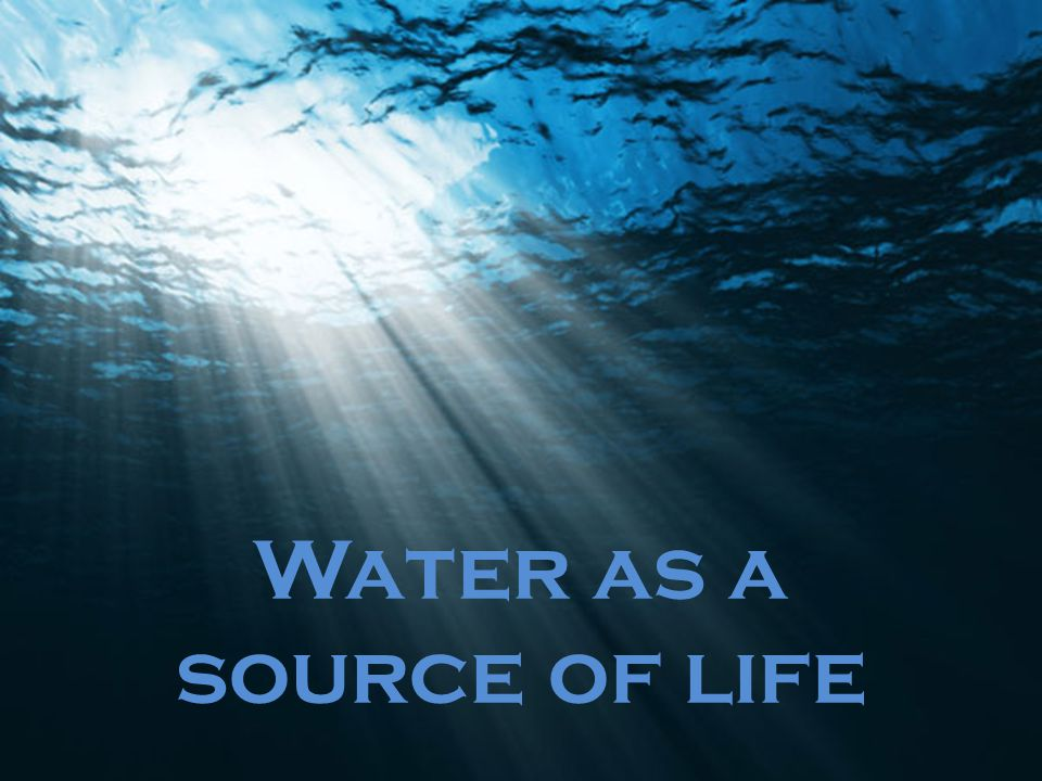 Water as a source of life