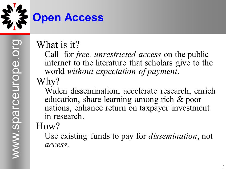 7 www.sparceurope.org 7 Open Access What is it.