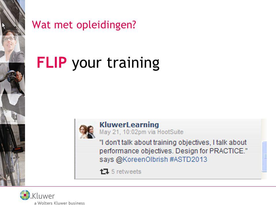 Wat met opleidingen? FLIP your training