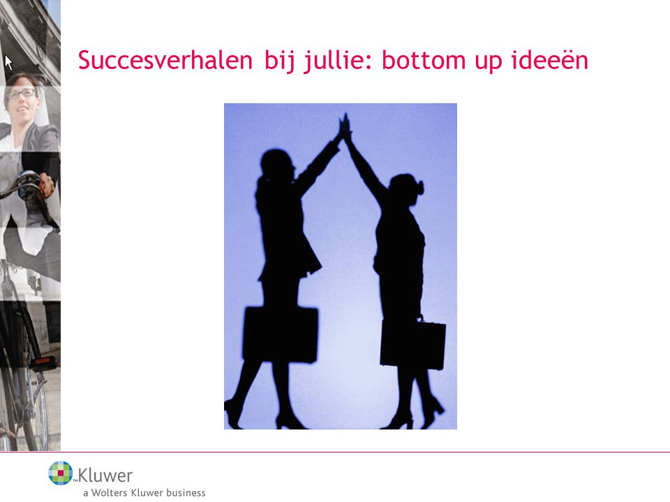 Succesverhalen bij jullie: bottom up ideeën