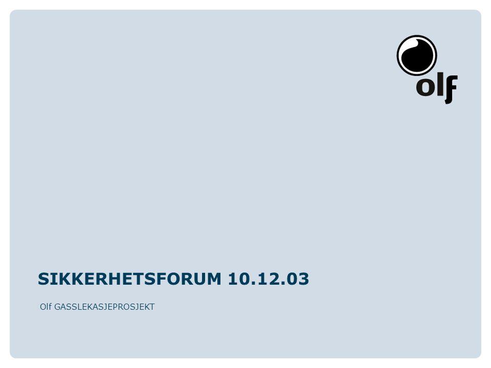 SIKKERHETSFORUM 10.12.03 Olf GASSLEKASJEPROSJEKT