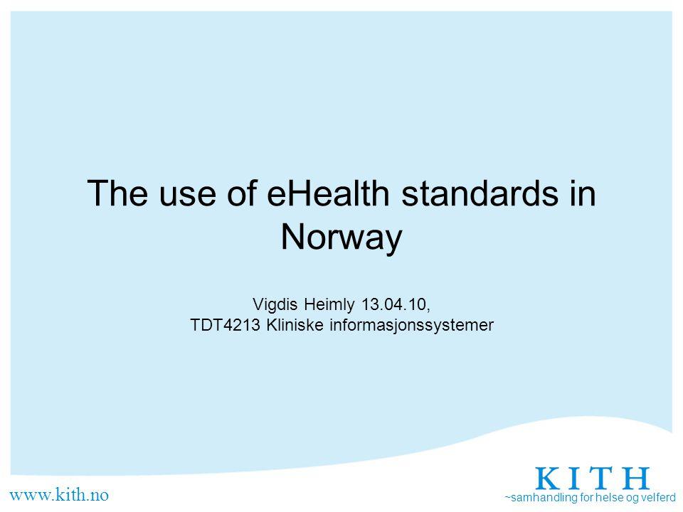 ~samhandling for helse og velferd Why do we need standardsWhy do we need standards.
