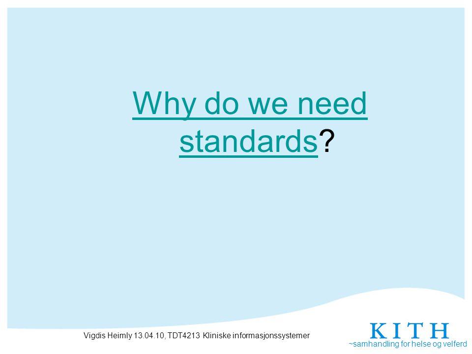~samhandling for helse og velferd Vigdis Heimly 13.04.10, TDT4213 Kliniske informasjonssystemer