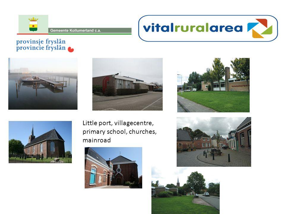 Little port, villagecentre, primary school, churches, mainroad