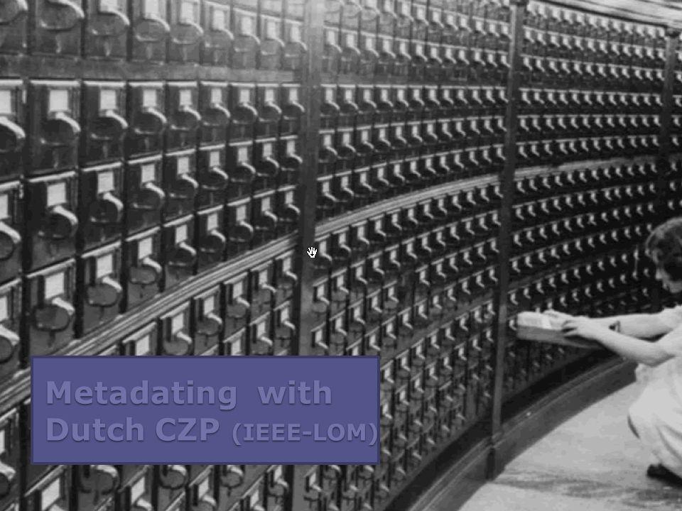 Metadating with Dutch CZP (IEEE-LOM)