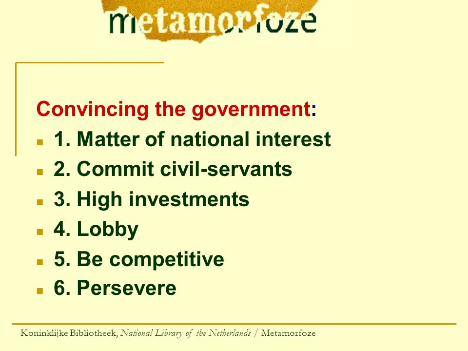 Convincing the government: n 1. Matter of national interest n 2.