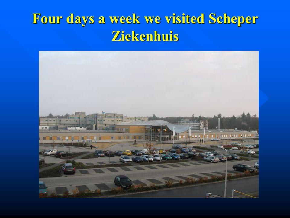 Four days a week we visited Scheper Ziekenhuis