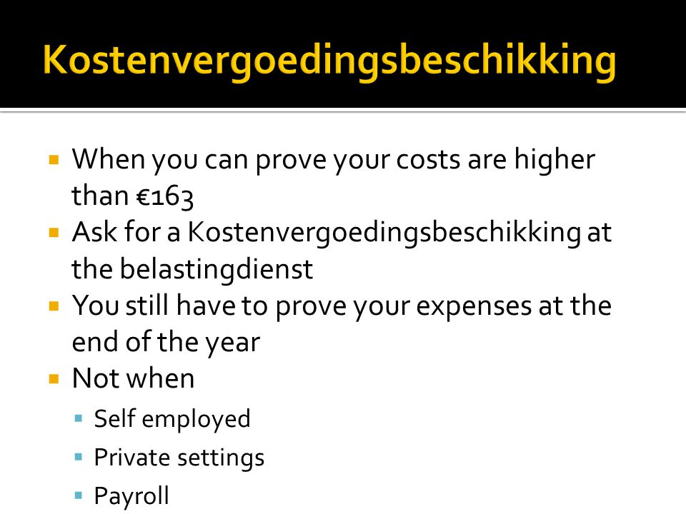  When you can prove your costs are higher than €163  Ask for a Kostenvergoedingsbeschikking at the belastingdienst  You still have to prove your ex