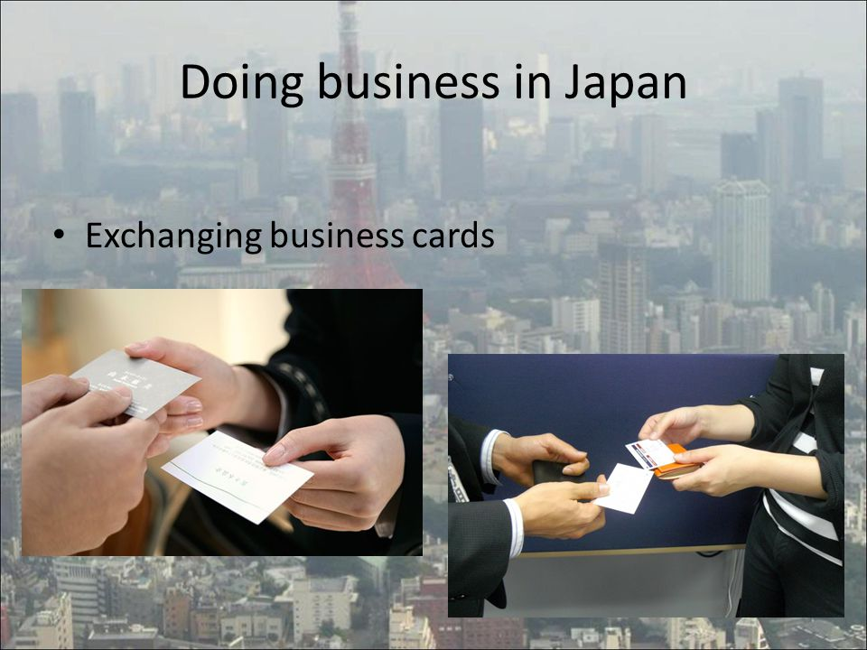 Doing business in Japan Exchanging business cards
