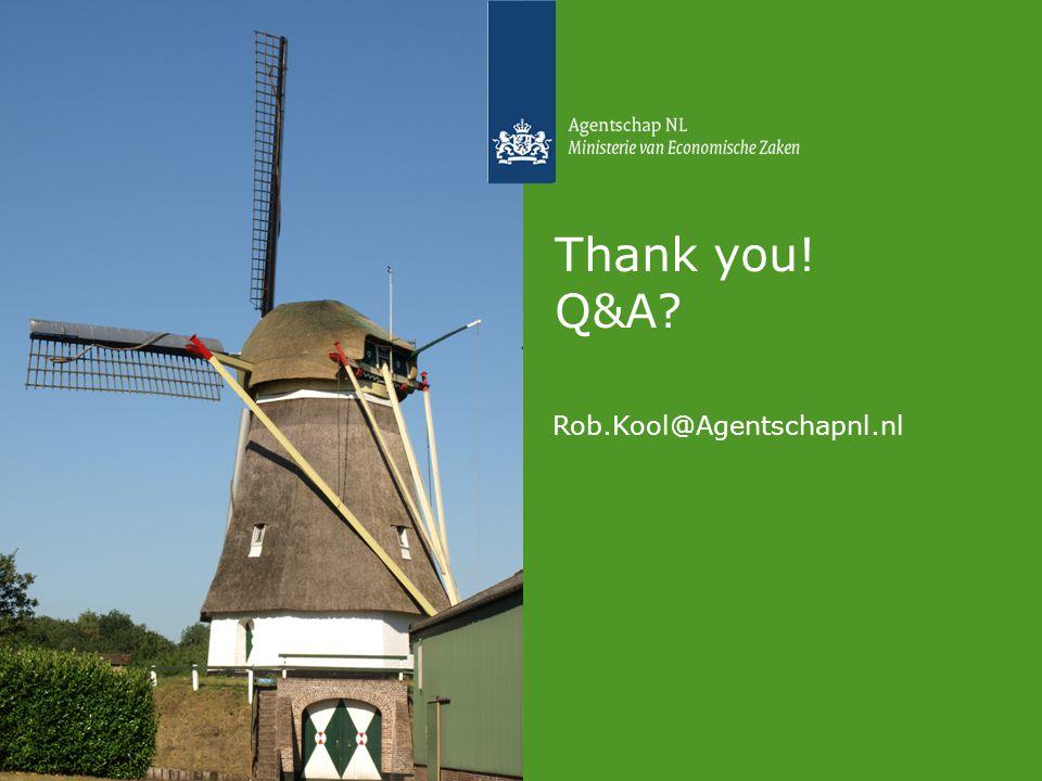 Thank you! Q&A? Rob.Kool@Agentschapnl.nl