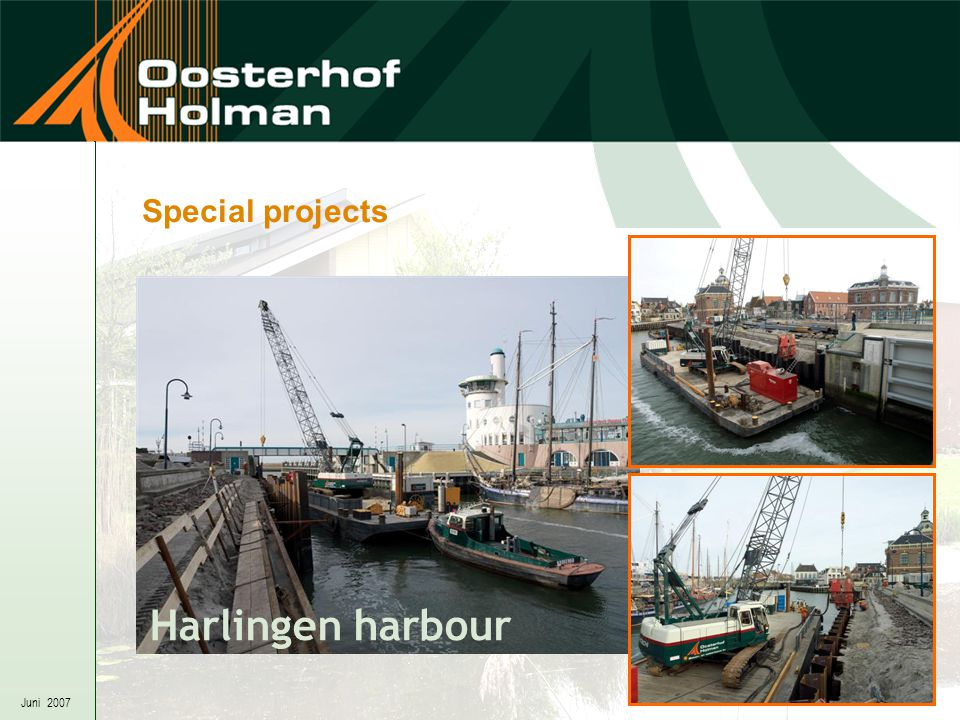 Juni 2007 Special projects Harlingen harbour