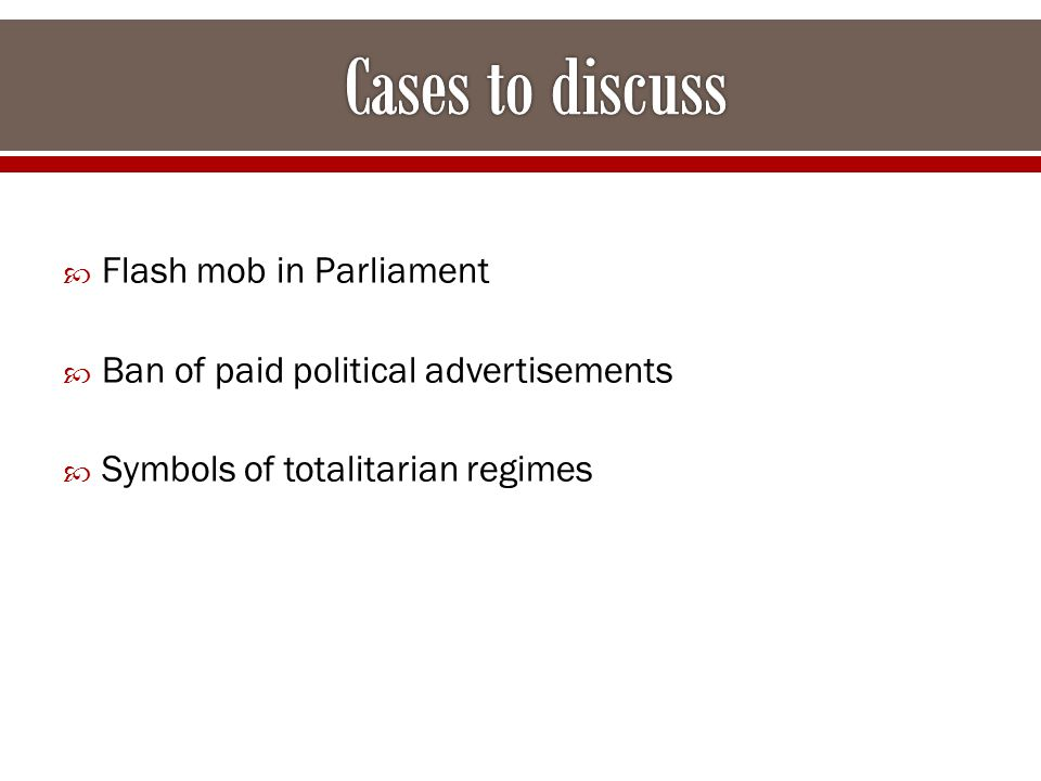  Flash mob in Parliament  Ban of paid political advertisements  Symbols of totalitarian regimes