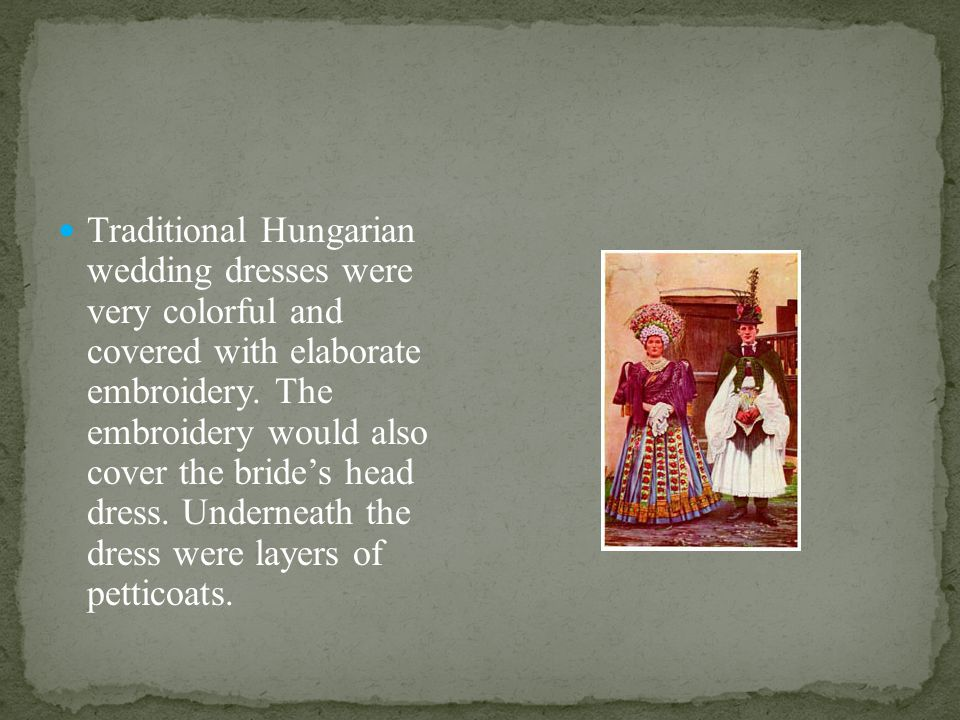 In a traditional Hungarian wedding, the best man visits each of the wedding guest personally and invites them to the wedding. He also arranges all the