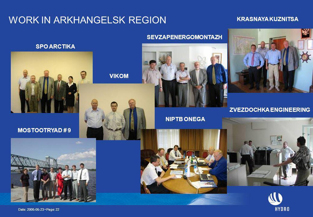 Date: 2005-05-23 Page: 22 WORK IN ARKHANGELSK REGION SPO ARCTIKA VIKOM KRASNAYA KUZNITSA NIPTB ONEGA SEVZAPENERGOMONTAZH MOSTOOTRYAD # 9 ZVEZDOCHKA ENGINEERING