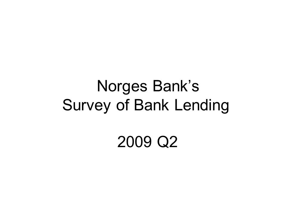 Norges Bank's Survey of Bank Lending 2009 Q2