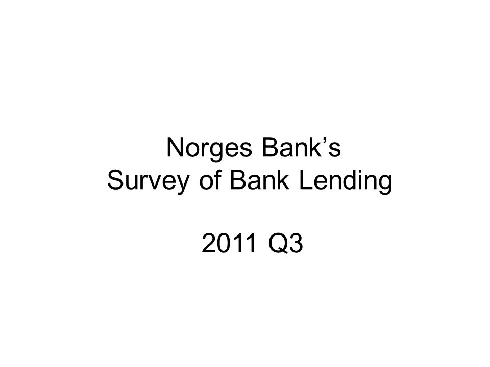 Norges Bank's Survey of Bank Lending 2011 Q3