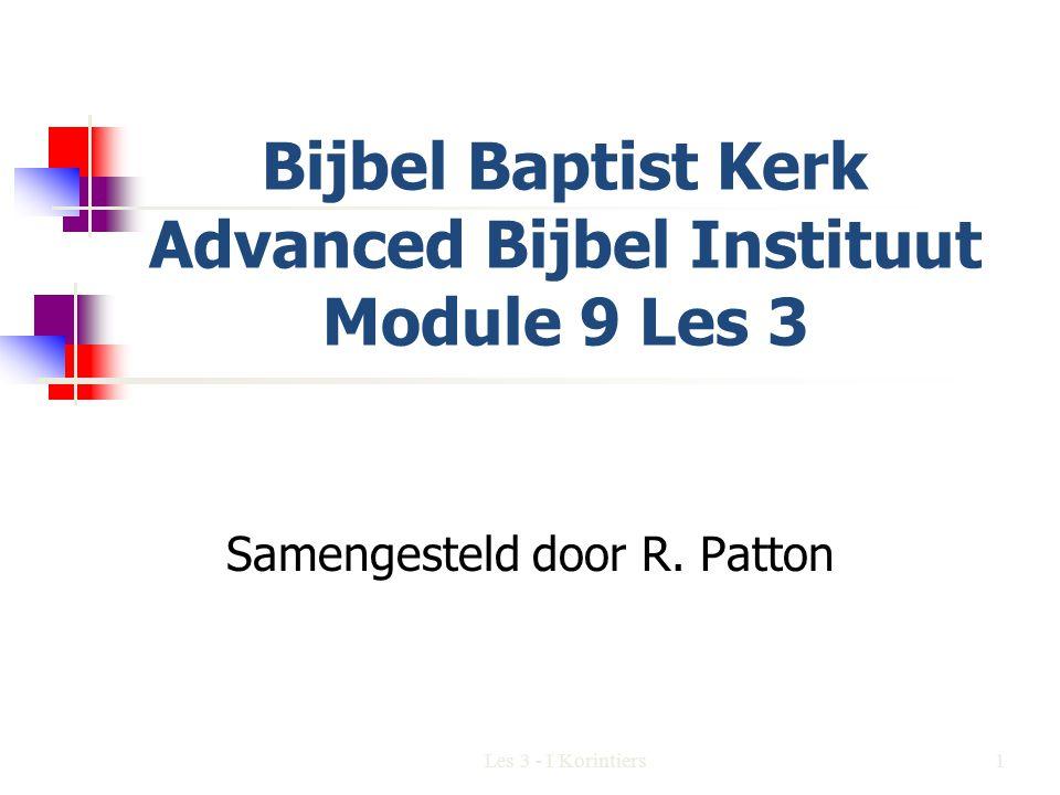 Bijbel Baptist Kerk Advanced Bijbel Instituut Module 9 Les 3 Samengesteld door R.