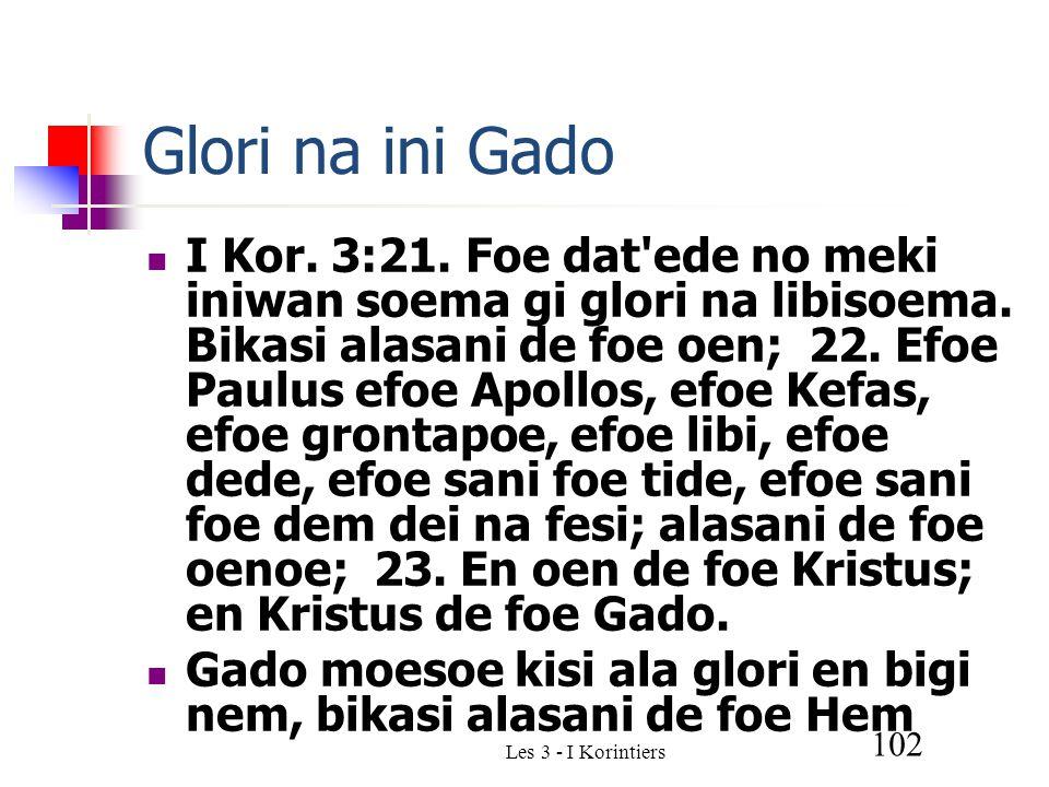 Les 3 - I Korintiers 102 Glori na ini Gado I Kor. 3:21.