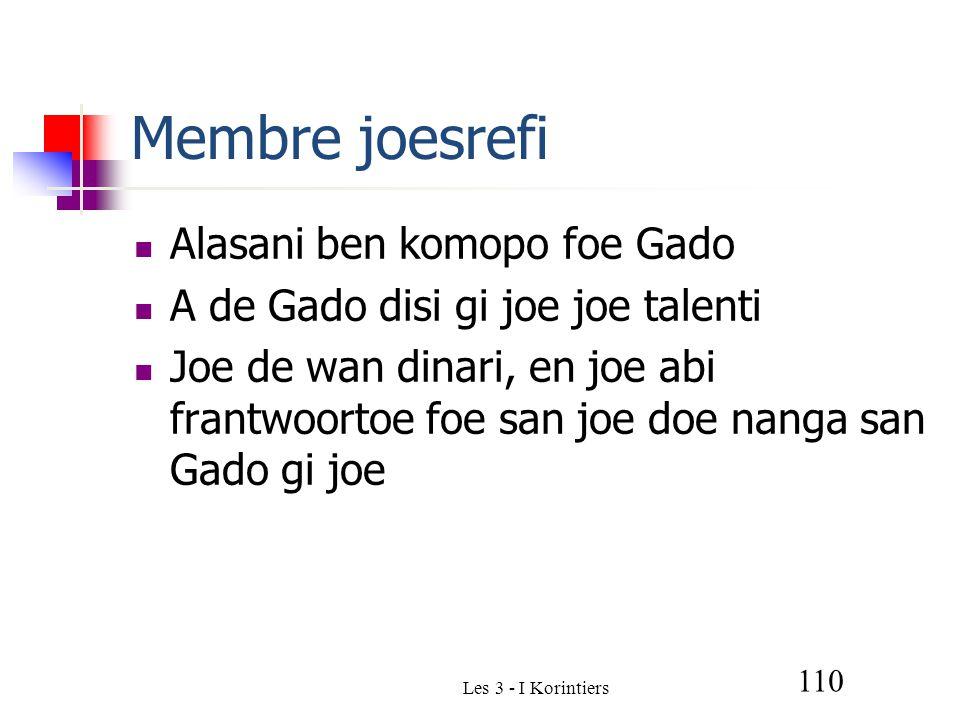 Les 3 - I Korintiers 110 Membre joesrefi Alasani ben komopo foe Gado A de Gado disi gi joe joe talenti Joe de wan dinari, en joe abi frantwoortoe foe san joe doe nanga san Gado gi joe