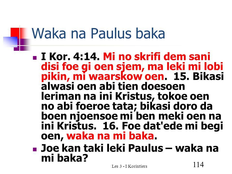 Les 3 - I Korintiers 114 Waka na Paulus baka I Kor.