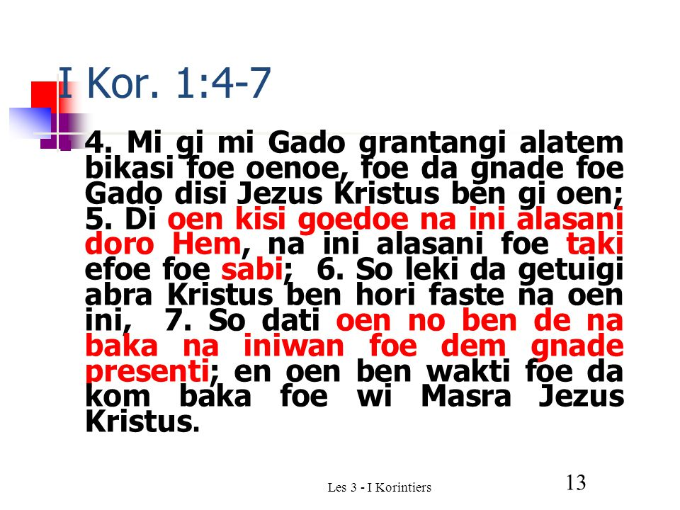 Les 3 - I Korintiers 13 I Kor. 1:4-7 4.