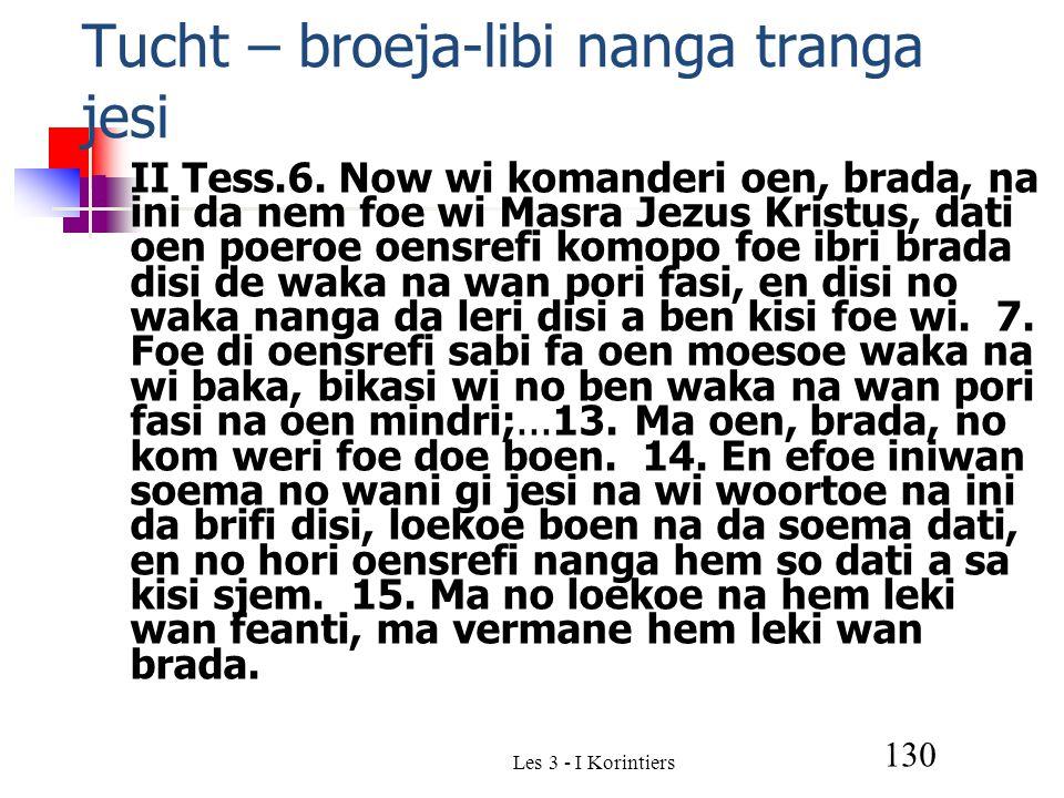 Les 3 - I Korintiers 130 Tucht – broeja-libi nanga tranga jesi II Tess.6.