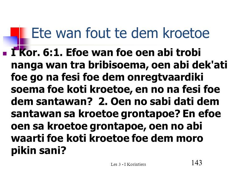 Les 3 - I Korintiers 143 Ete wan fout te dem kroetoe I Kor.