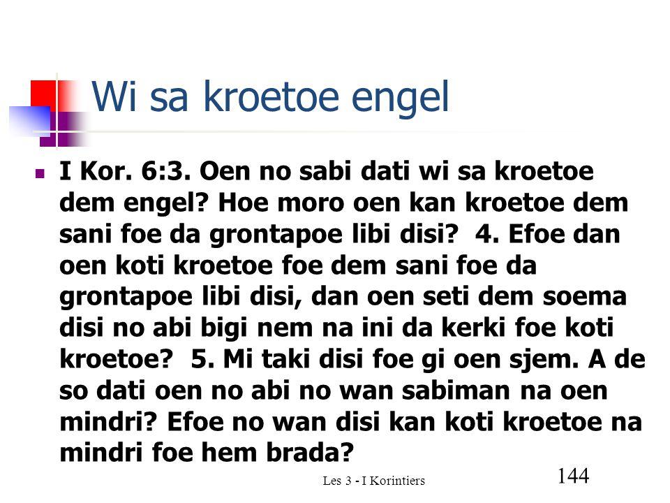 Les 3 - I Korintiers 144 Wi sa kroetoe engel I Kor.