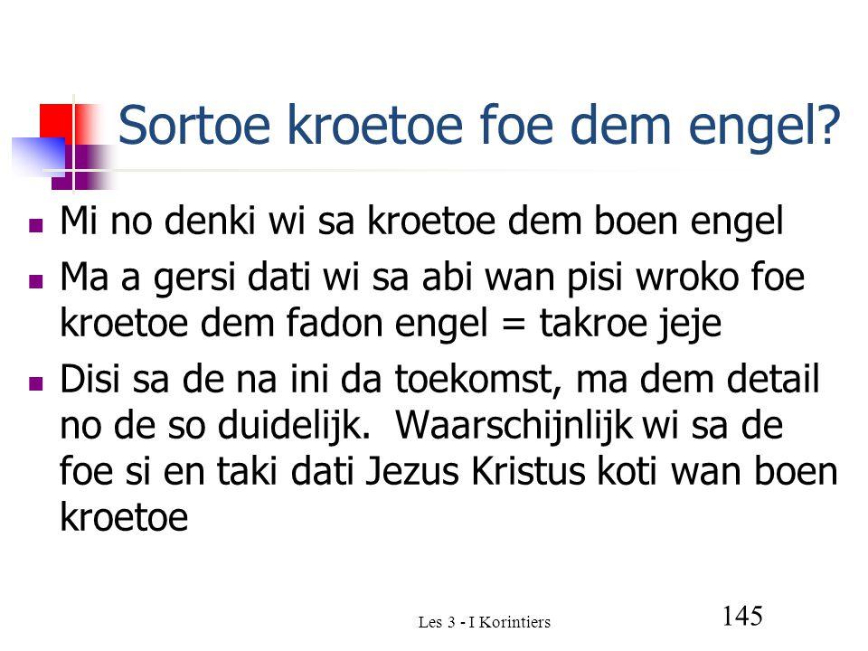 Les 3 - I Korintiers 145 Sortoe kroetoe foe dem engel.