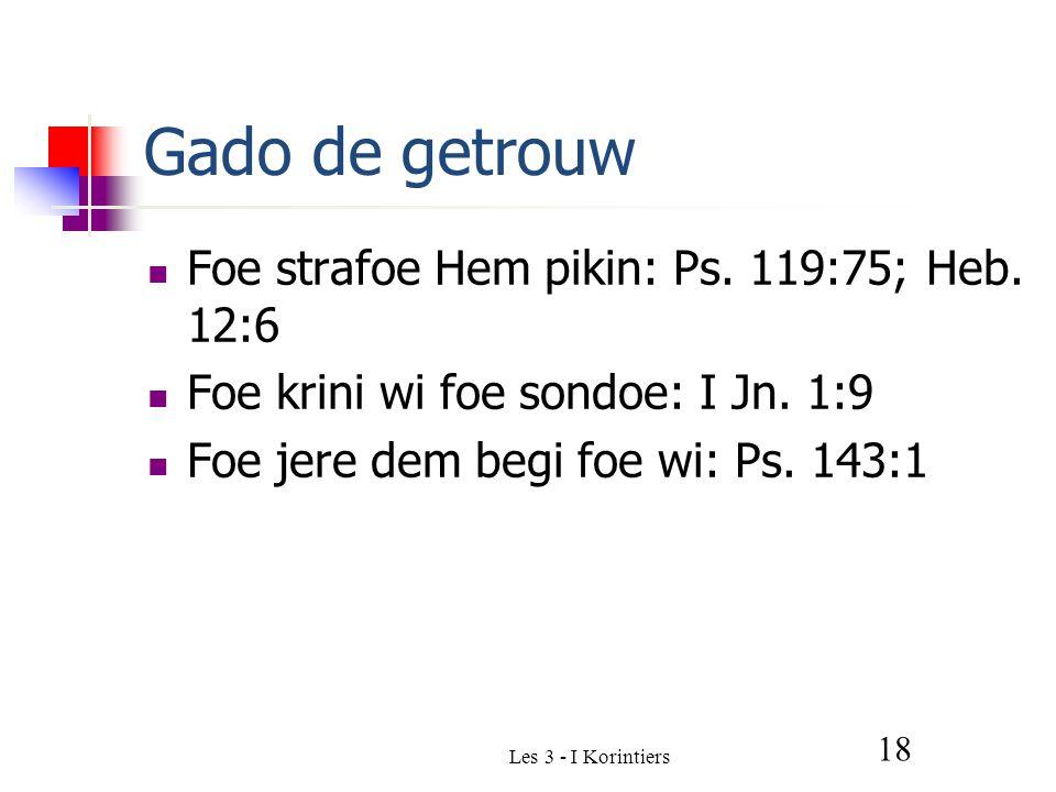 Les 3 - I Korintiers 18 Gado de getrouw Foe strafoe Hem pikin: Ps.