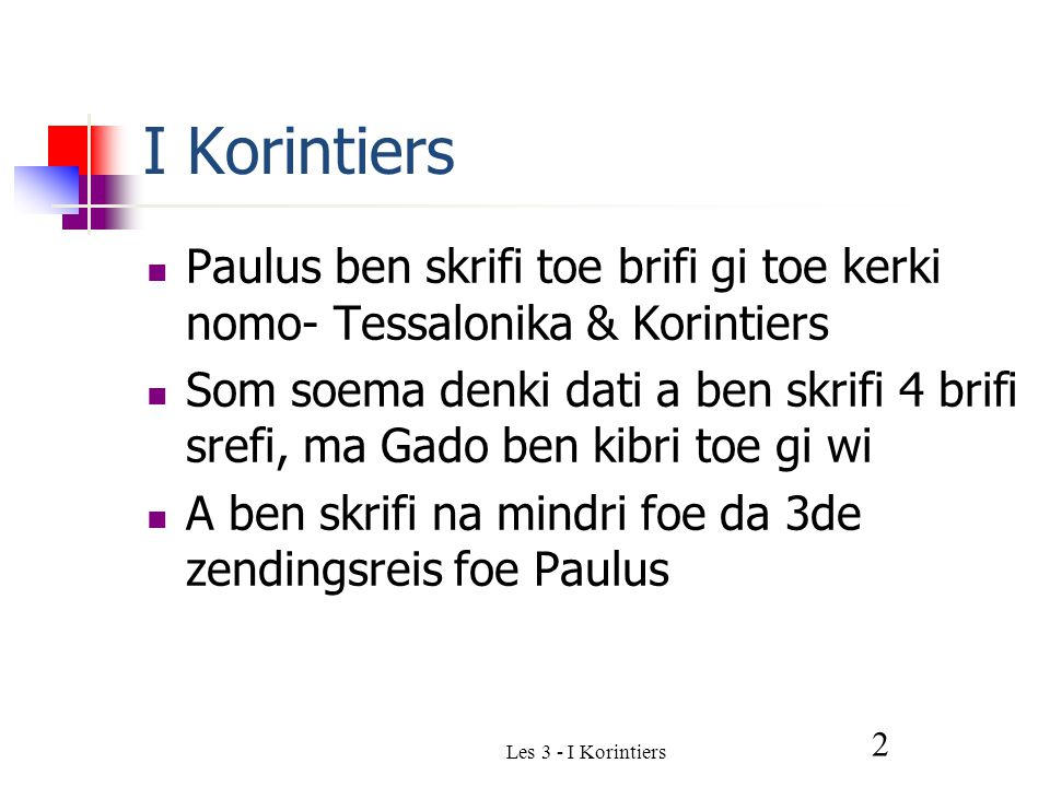 Les 3 - I Korintiers 93 Libi foe sani foe teego, en no foe grontapoe II Kor.