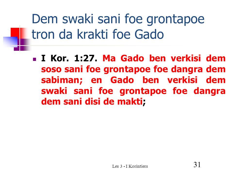 Les 3 - I Korintiers 31 Dem swaki sani foe grontapoe tron da krakti foe Gado I Kor.