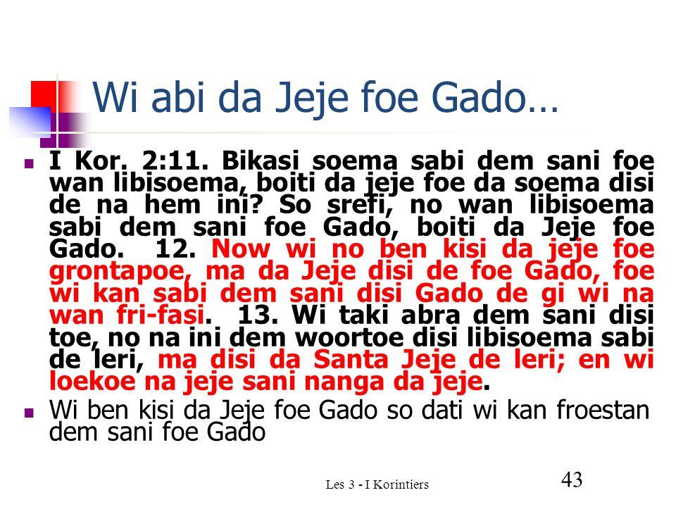 Les 3 - I Korintiers 43 Wi abi da Jeje foe Gado… I Kor.