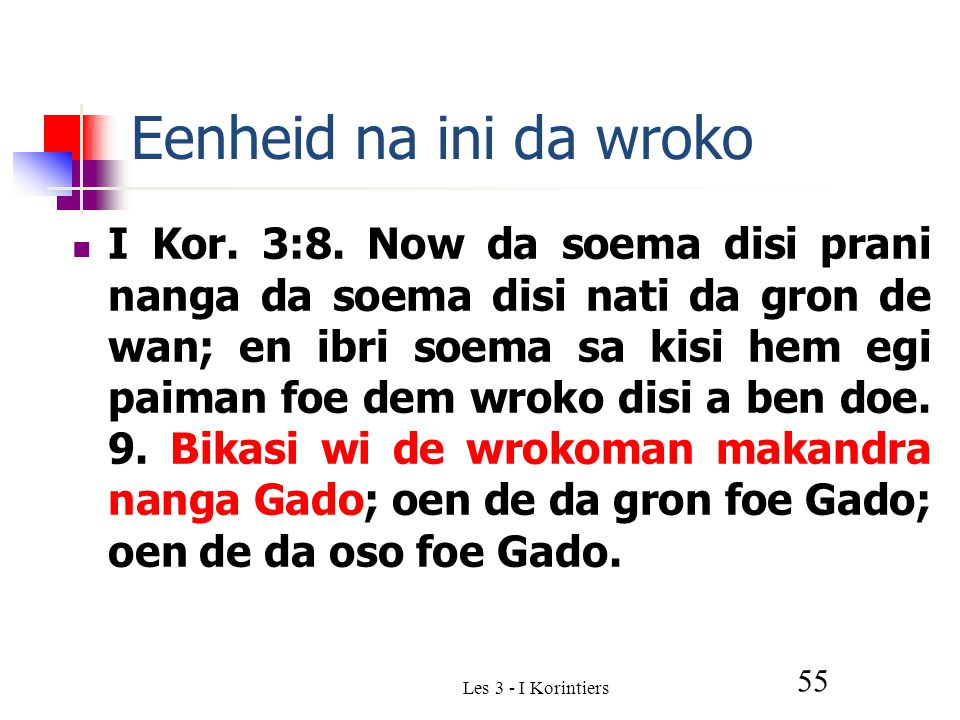 Les 3 - I Korintiers 55 Eenheid na ini da wroko I Kor.