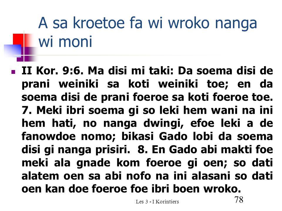 Les 3 - I Korintiers 78 A sa kroetoe fa wi wroko nanga wi moni II Kor.