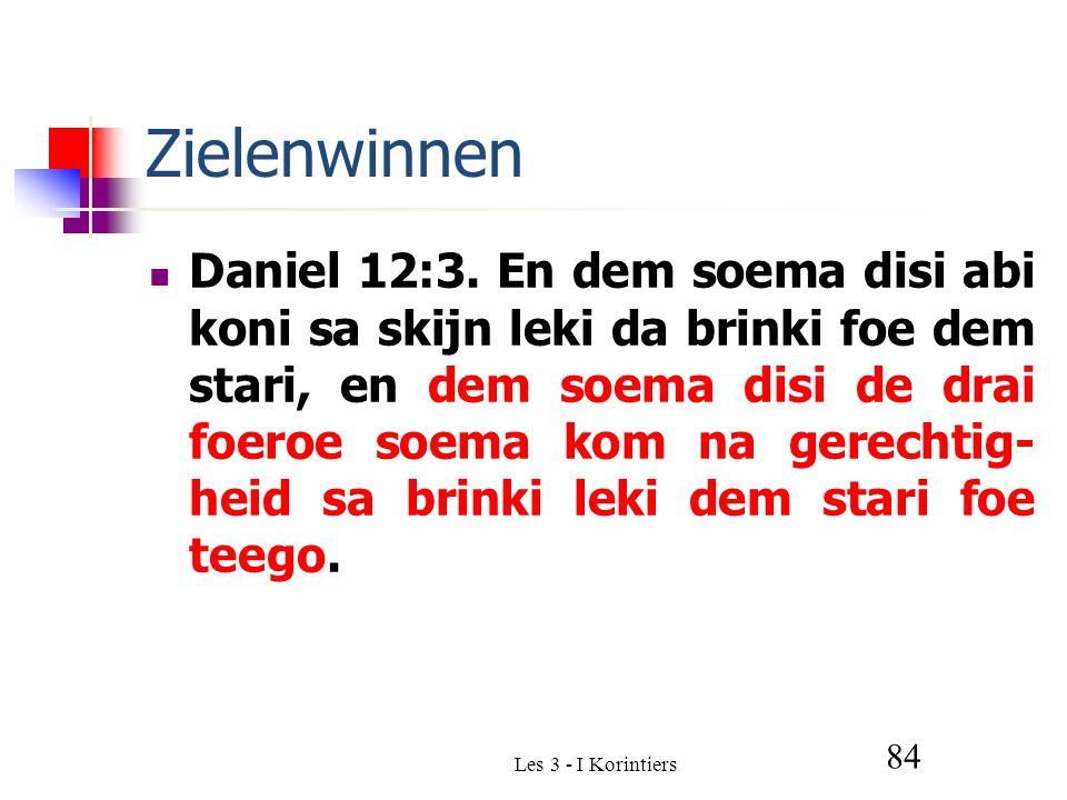 Les 3 - I Korintiers 84 Zielenwinnen Daniel 12:3.