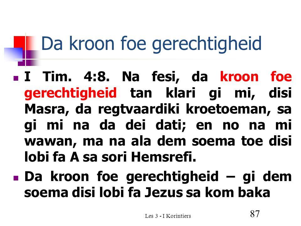 Les 3 - I Korintiers 87 Da kroon foe gerechtigheid I Tim.
