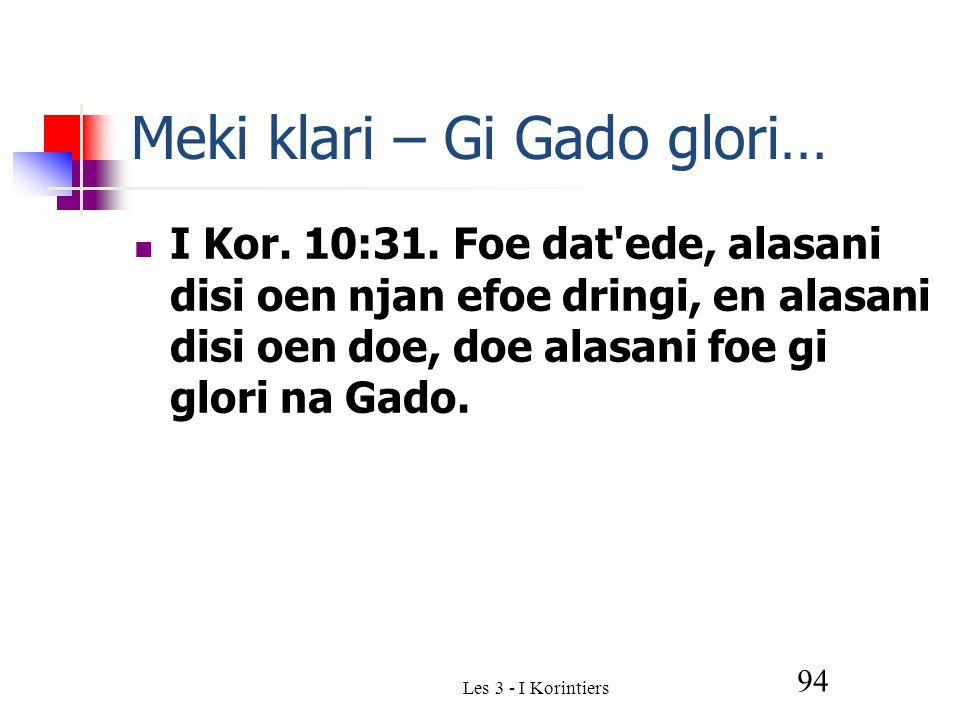 Les 3 - I Korintiers 94 Meki klari – Gi Gado glori… I Kor.