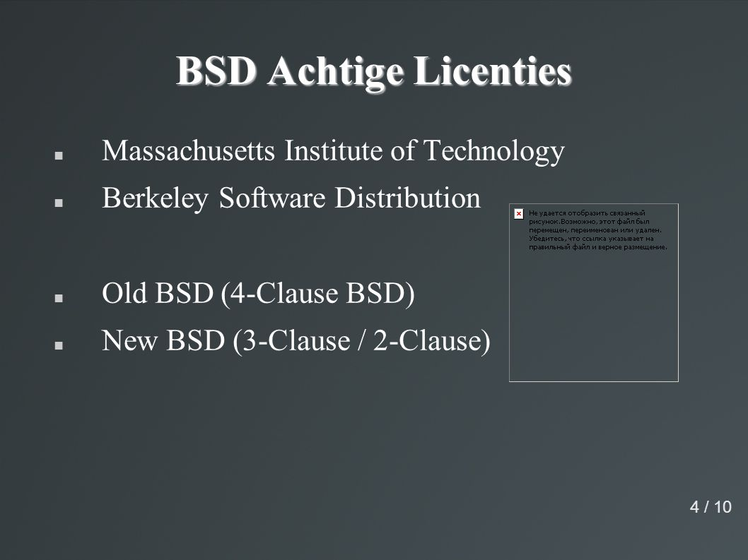 BSD Achtige Licenties Massachusetts Institute of Technology Berkeley Software Distribution Old BSD (4-Clause BSD) New BSD (3-Clause / 2-Clause) 4 / 10