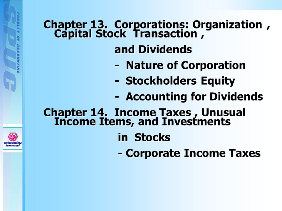 Chapter 13. Corporations: Organization, Capital Stock Transaction, Chapter 13.