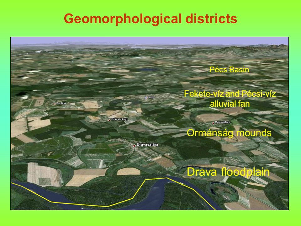 Landscape history latest colonization in South-Transdanubia more than 1000 km 2 inundated during Drava floods swamps: protection during the Mongolian Invasion and Turkish Occupation Gyöngyös stream Almás stream Okor stream Pécsi stream