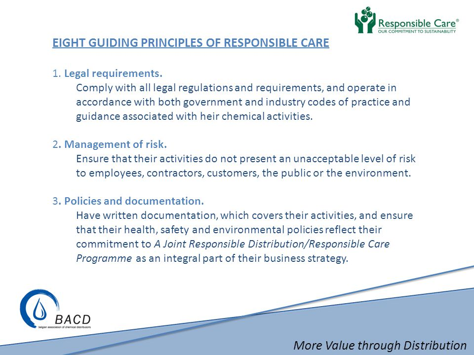 More Value through Distribution EIGHT GUIDING PRINCIPLES OF RESPONSIBLE CARE 1.