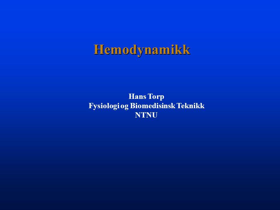 Hemodynamikk Hans Torp Fysiologi og Biomedisinsk Teknikk NTNU