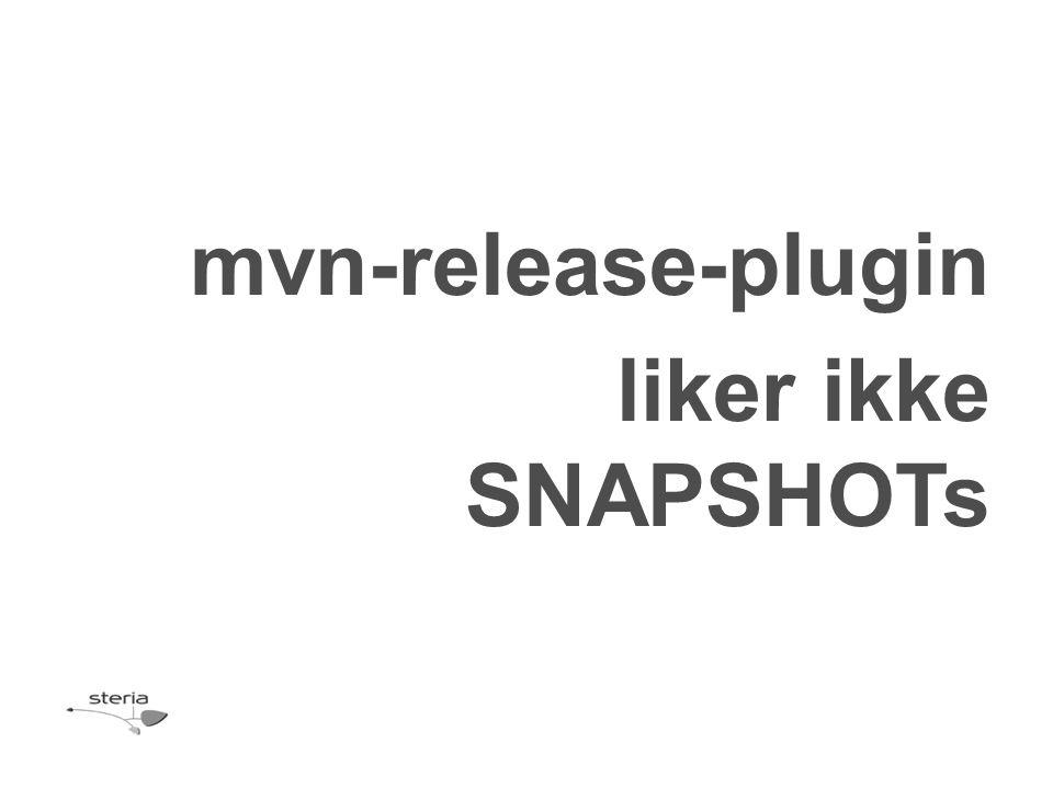 mvn-release-plugin liker ikke SNAPSHOTs