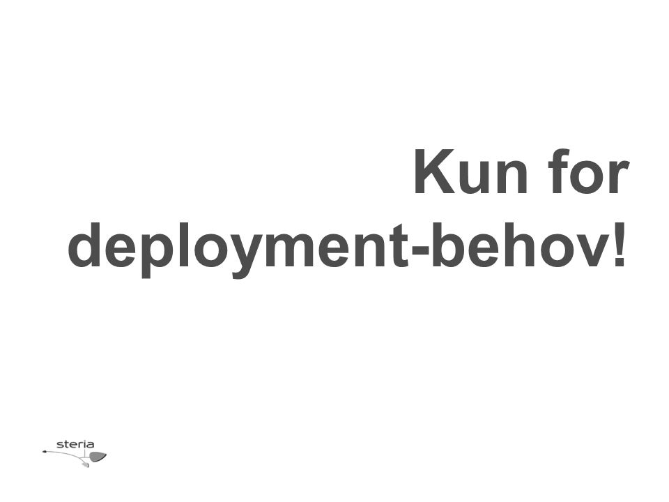 Kun for deployment-behov!